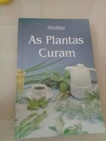 Livro As Plantas Que Curam Alfons Balbach Vida Plena