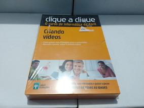 Clique A Clique/ Criando Vídeos ( Editora Abril )