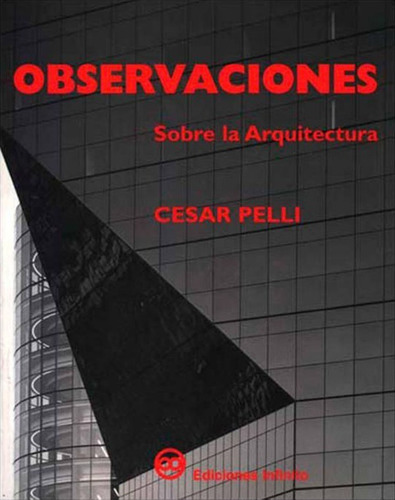 Imagen 1 de 1 de Observaciones Sobre La Arquitectura // César Pelli