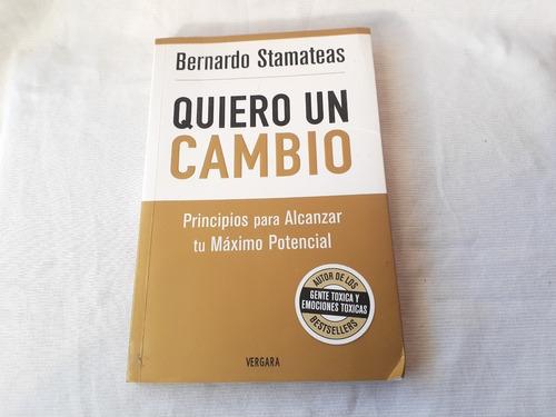 Imagen 1 de 6 de Quiero Un Cambio Bernardo Stamateas Vergara