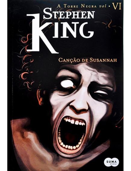 Torre Negra Vol. 6 Canção De Susannah - Stephen King
