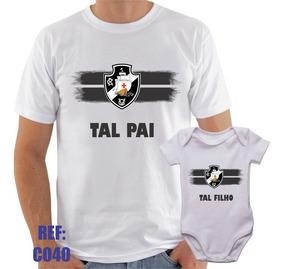 Camisa + Body Vasco Tal Pai Tal Filho Futebol Esporte