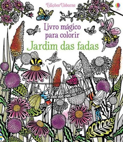 Imagem 1 de 1 de Jardim Das Fadas - Livro Magico Para Colorir