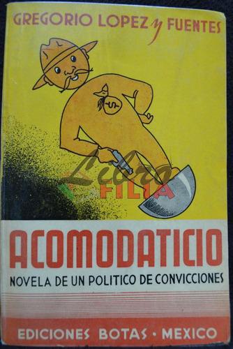 Acomodaticio - Gregorio López Y Fuentes (1943) 1a. Edición