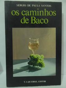 Os Caminhos De Baco - Sérgio De Paula Santos - (vinhos) 140