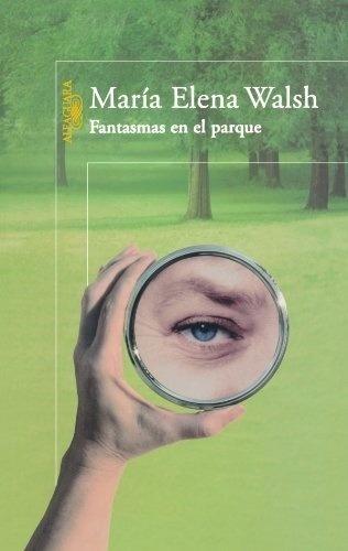 Fantasmas En El Parque - María Elena Walsh