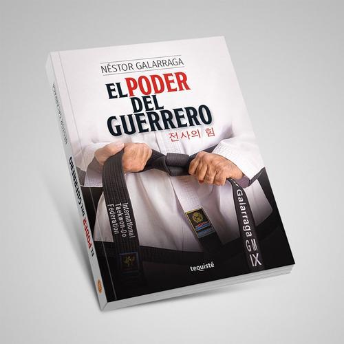 El Poder Del Guerrero. Néstor Galarraga