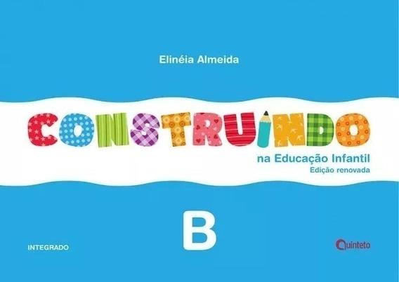 Construindo Na Educação Infantil Integrado - Volume B