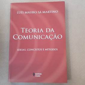 Teoria Da Comunicação Ideias Conceitos E Métodos