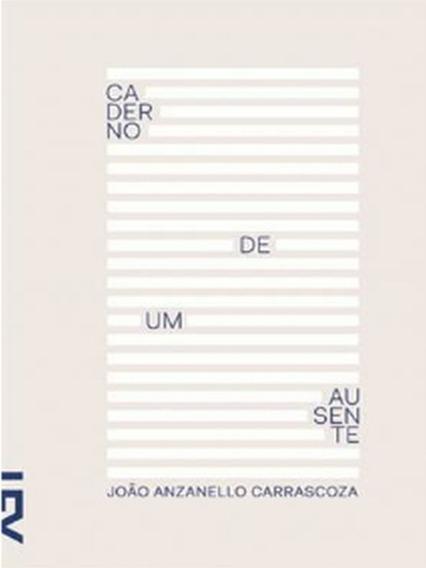 Livro Caderno De Um Ausente - João Anzanello Carrascoza