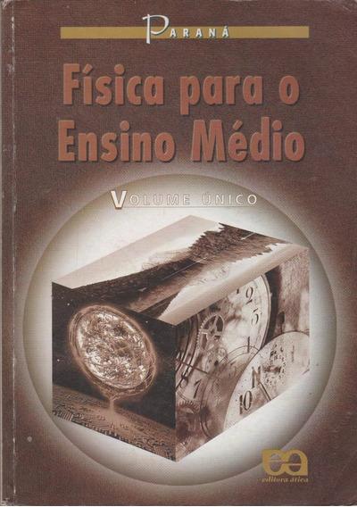 Física Para O Ensino Médio - Paraná - Volume Único