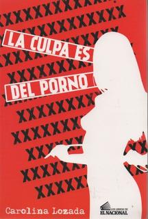 La Culpa Es Del Porno Carolina Lozada U06332