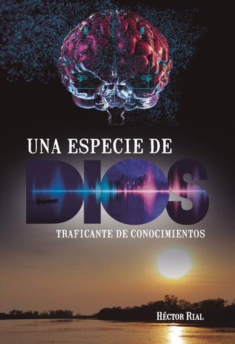 Imagen 1 de 1 de Una Especie De Dios, De Héctor Rial