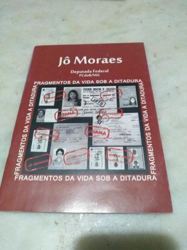Fragmentos Da Vida Sob A Ditadura Jô Moraes