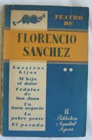 Teatro De Florencio Sanchez (ed. Sopena) 6 Obras De Teatro