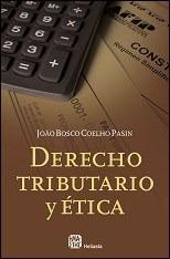 Derecho Tributario Y Etica - Bosco Coelho Pasin Joao (papel)