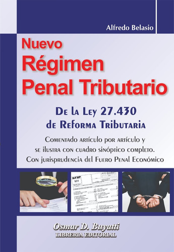 Nuevo Regimen Penal Tributario Ley 27430 - Alfredo Belasio