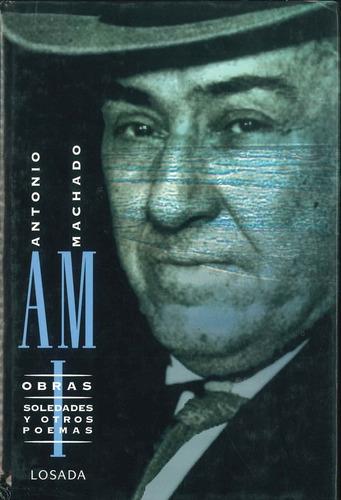 Obras Completas I. Machado - Losada