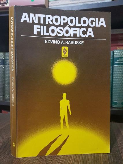 Antropologia Filosófica Edvino A. Rabuske