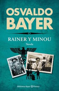 Rainer Y Minou De Osvaldo Bayer - Planeta