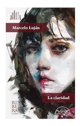 La Claridad. Marcelo Lujan. Paginas De Espuma