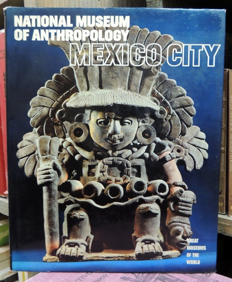 National Museum Of Anthropology Mexico City