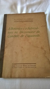 Edmundo Navarro De Figueiredo - Livro: A Botanica E A Sylvic