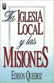 La Iglesia Local Y Las Misiones. Edison Queiroz