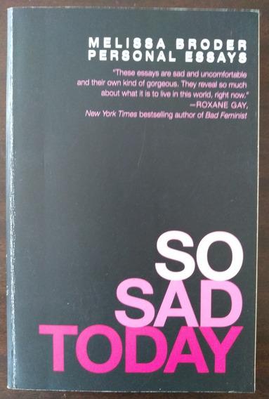 So Sad Today Melissa Broder