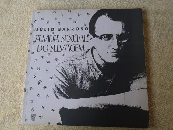 Julio Barroso - A Vida Sexual Do Selvagem - Livro - 1991