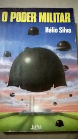 O Poder Militar Hélio Silva L&pm Editores 1984