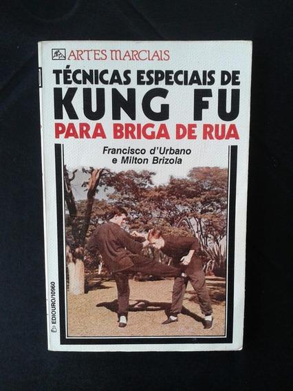 Livro Técnicas Especiais De Kung Fu Para Briga De Rua