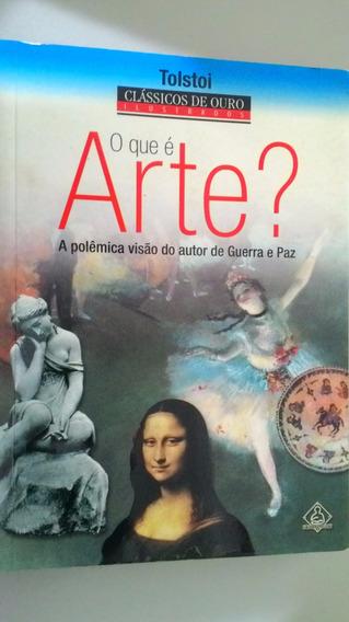 Livro O Que É Arte ? A Polêmica Visão Do Autor De Guerra E