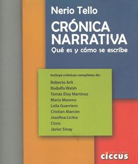Crónica Narrativa Qué Es Y Cómo Se Escribe Nerio Tello