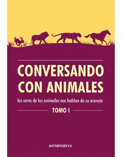 Libro Conversando Con Animales - Ed. Antroposofica - Papel