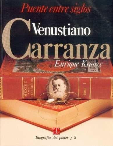 Libro Puente Entre Siglos Venustiano Carranza: Venustiano