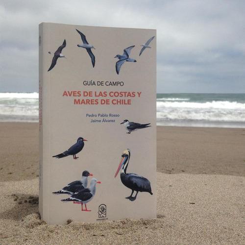 Imagen 1 de 4 de Aves De Las Costas Y Mares De Chile.  Guía De Campo