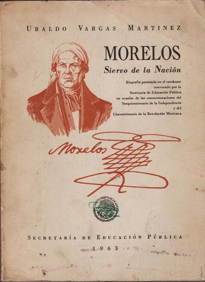 Morelos . Siervo De La Nación (contemporáneos)