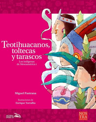 Imagen 1 de 1 de Teotihuacanos, Toltecas Y Tarascos.