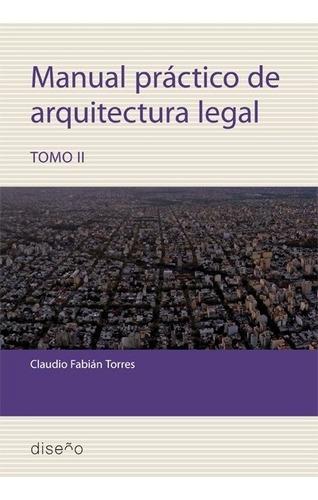 Imagen 1 de 2 de Manual Práctico De Arquitectura Legal 2 - Claudio Torres