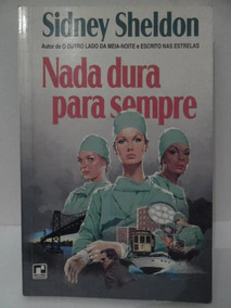 Nada Dura Para Sempre - 2ª Edição - Sidney Sheldon