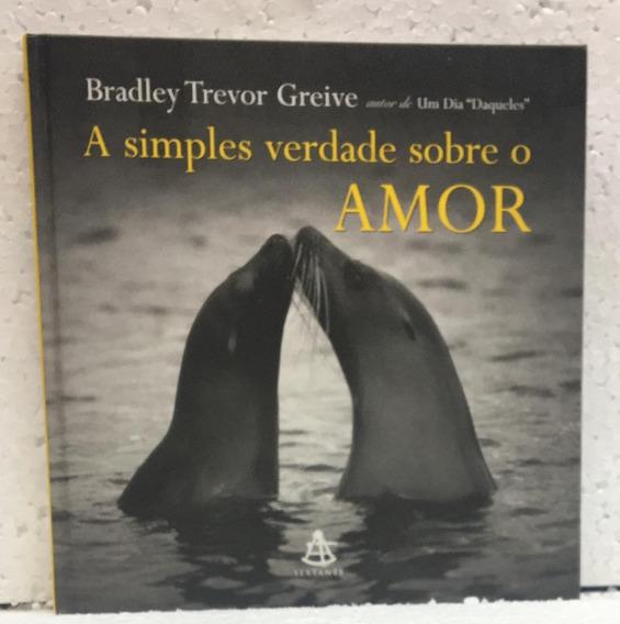 A Simples Verdade Sobre O Amor Bradley Greive Ed Sextante