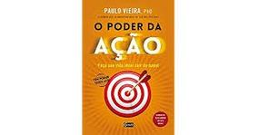 O Poder Da Ação Paulo Vieira