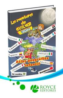 Las Aventuras De Guilver Atlas Geográfico Infantil
