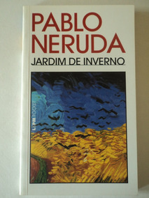 Livro-jardim De Inverno:pablo Neruda:l&pm Pocket
