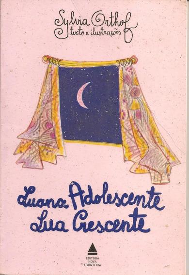 Livro Luana Adolescente Lua Crescente - Sylvia Orthof