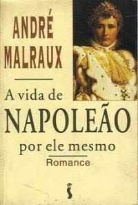 Livro A Vida De Napoleão Por Ele Mesmo - Romance