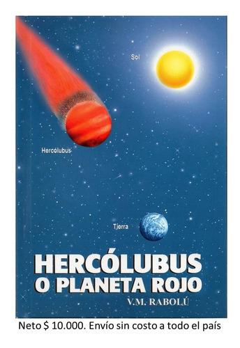 Imagen 1 de 5 de Hercólubus O Planeta Rojo- V. M. Rabolú- Editoresmaslectores