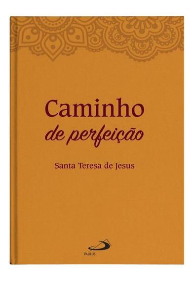 Caminho De Perfeição - Santa Teresa De Ávila