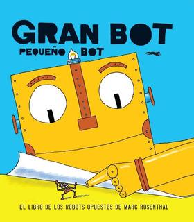 Gran Bot, Pequeño Bot - Mark Rosenthal
